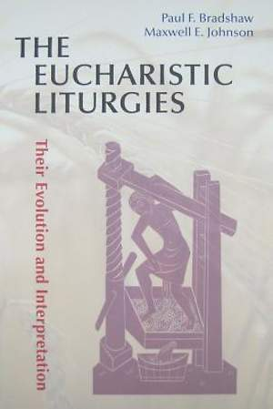 The Eucharistic Liturgies