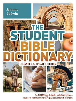 The Student Bible Dictionary--Expanded and Updated Edition