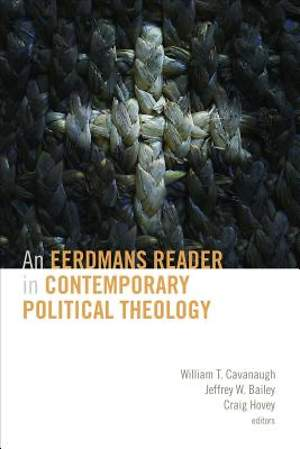 Eerdmans Reader in Contemporary Political Theology