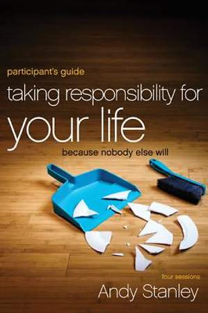 Taking Responsibility for Your Life Participant`s Guide