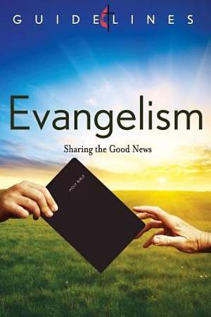 Guidelines for Leading Your Congregation 2013-2016 - Evangelism