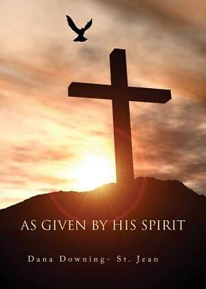 As Given by His Spirit [ePub Ebook]