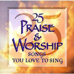 25 Praise & Worship Songs You Love to Sing