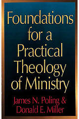 Foundations for a Practical Theology of Ministry