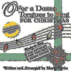 O For a Dozen Tongues to Sing - For Christmas CD