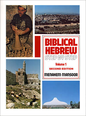 Biblical Hebrew Step by Step, V. 1