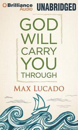 God Will Carry You Through