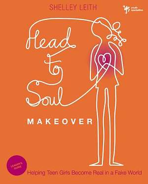 Head-To-Soul Makeover Leader`s Guide