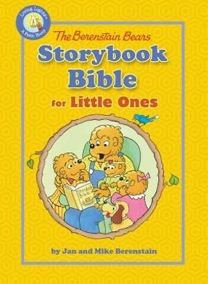 The Berenstain Bears Storybook Bible for Toddlers
