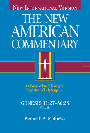 The New American Commentary - Genesis 11:27-50:26