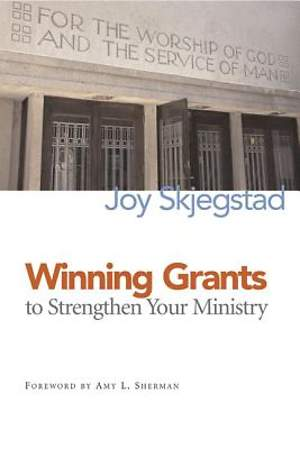 Winning Grants to Strengthen Your Ministry