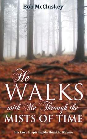 He Walks with Me Through the Mists of Time [Adobe Ebook]