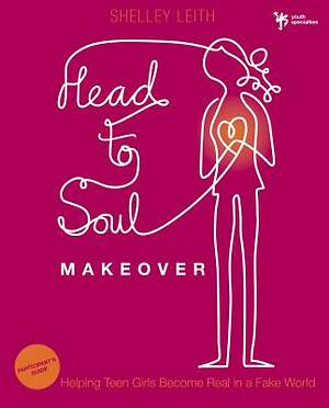 Head-To-Soul Makeover Participant`s Guide