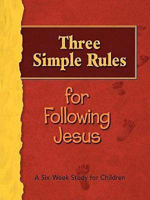 Three Simple Rules for Following Jesus Leader`s Guide