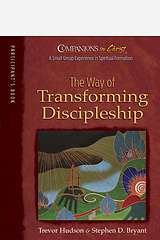 Companions in Christ The Way of Transforming Discipleship Participants Guide