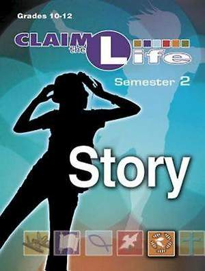 Claim the Life - Story Semester 2 Leader