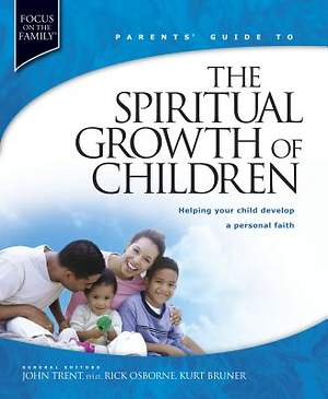 Parent`s Guide to the Spiritual Growth of Children