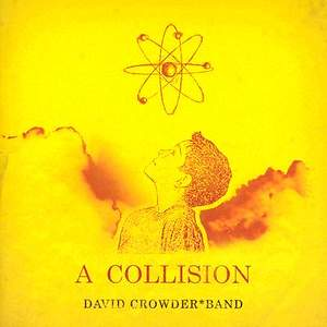 David Crowder Band - A Collision  CD