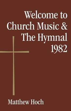 Welcome to Church Music & The Hymnal 1982 [ePub Ebook]