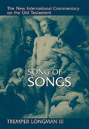 The New International Commentary on the Old Testament - Song of Songs