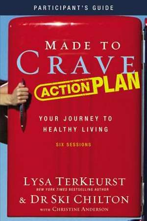 Made to Crave Action Plan Participant`s Guide with DVD