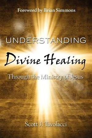 Understanding Divine Healing and the Ministry of Jesus