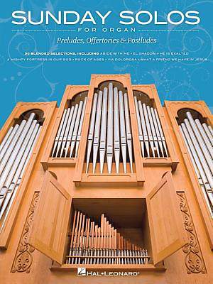 Sunday Solos for Organ; Preludes, Offertories & Postludes
