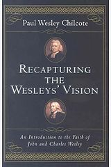Recapturing the Wesleys` Vision