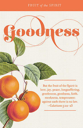 Fruit of the Spirit:  Goodness Bulletin Pack of 100