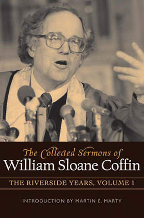 The Collected Sermons of William Sloane Coffin, Volume 1