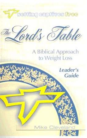 The Lord`s Table Leader`s Guide
