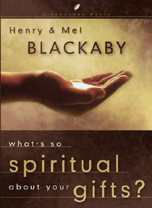 What`s So Spiritual about Your Gifts