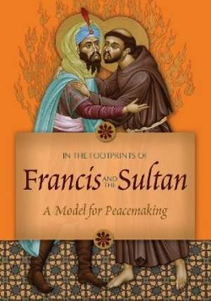 In the Footprints of Francis and the Sultan