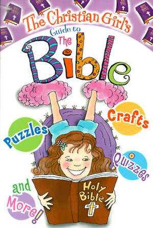 The Christian Girl`s Guide to the Bible with Key Chain