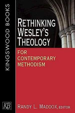 Rethinking Wesley`s Theology for Contemporary Methodism