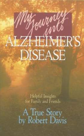 My Journey Into Alzheimer`s Disease