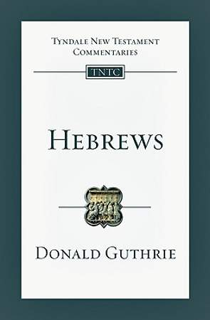 Tyndale New Testament Commentary - Hebrews
