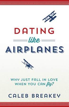 Dating Like Airplanes [ePub Ebook]