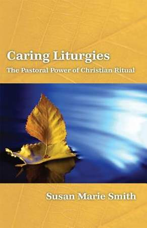 Caring Liturgies [Adobe Ebook]