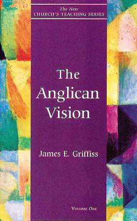 New Church`s Teaching - Anglican Vision Volume 1