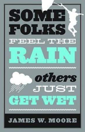 Some Folks Feel the Rain Others Just Get Wet - eBook [ePub]