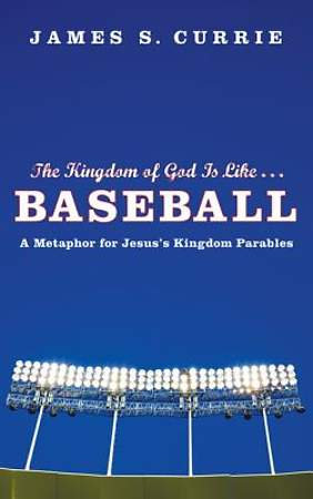 The Kingdom of God Is Like . . . Baseball