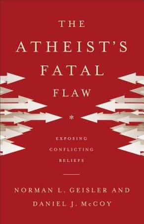 The Atheist`s Fatal Flaw
