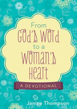 From God's Word to a Woman's Heart a Devotional [ePub Ebook]