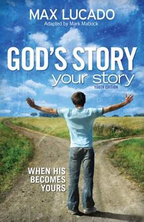 God`s Story, Your Story: Youth Edition