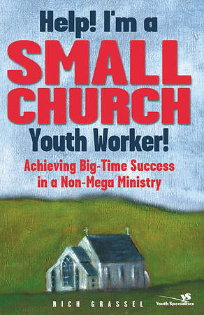 Help! I`m a Small Church Youth Worker!