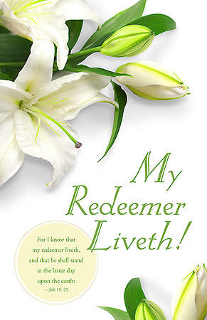 Easter Bulletin - My Redeemer Liveth - Job 19:25 KJV (Pkg 100)