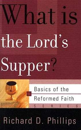 What Is the Lord`s Supper?