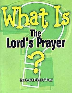 What Is the Lord`s Prayer?