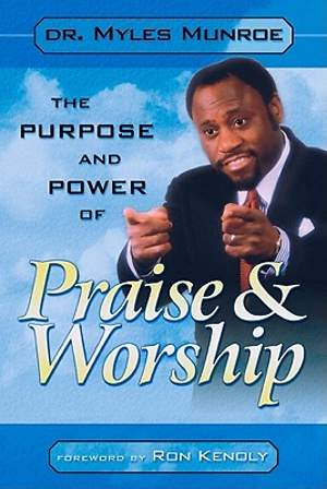 The Purpose and Power of Praise & Worship